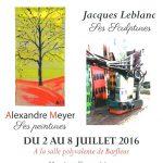 Barfleur Expo LEBLANC - MEYER - 2 AU 8 JUILLET 2016